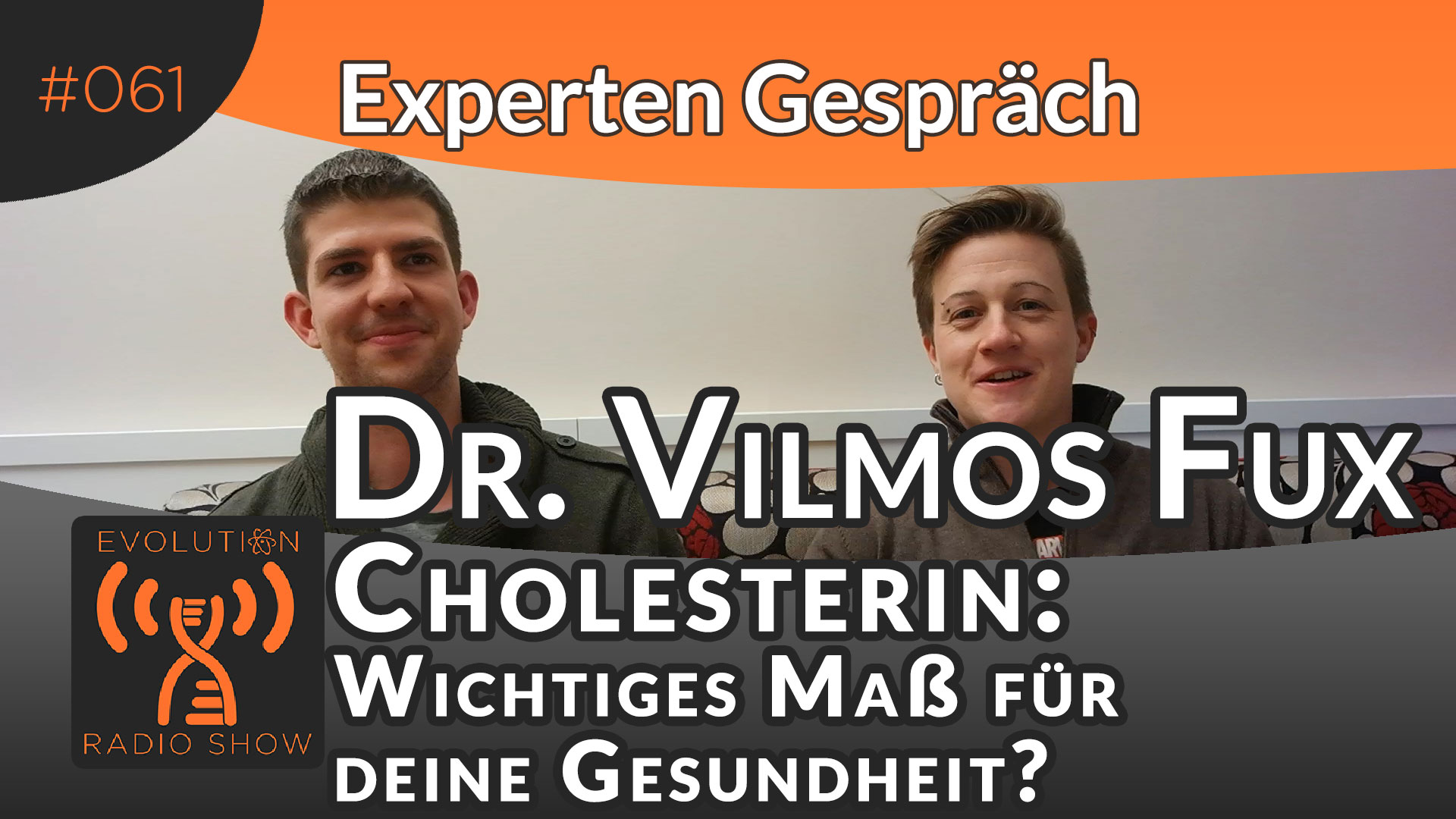 Evolution Radio Show Folge #061: Cholesterin: Wichtiges Maß für deine Gesundheit? Experte Dr. Vilmos Fux
