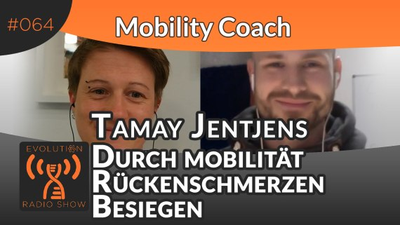 Evolution Radio Show Folge #064: Durch Mobilität Rückenschmerzen besiegen - Mobility Coach - Tamay Jentjens im Interview