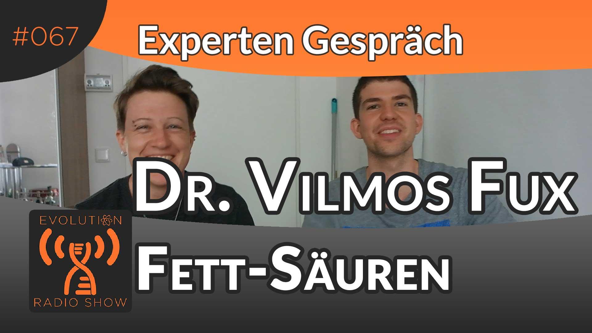 Evolution Radio Show Folge #067: Fettsäuren 1x1 - Expertengespräch mit Dr. Vilmos Fux