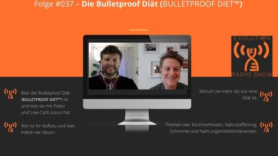 Evolution Radio Show Folge #037: Die Bulletproof Diät