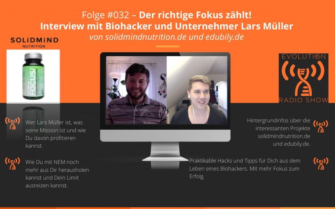 Evolution Radio Show Folge #032: Der richtige Fokus zählt! Interview mit Biohacker Lars Müller von solidmindnutrition.de und edubily.de