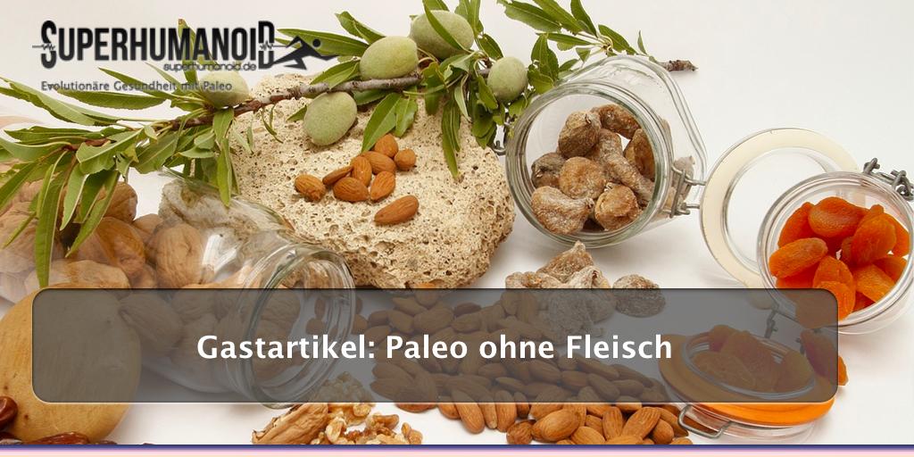 Paleo ohne Fleisch: 25 empfehlenswerte, vegetarische Lebensmittel