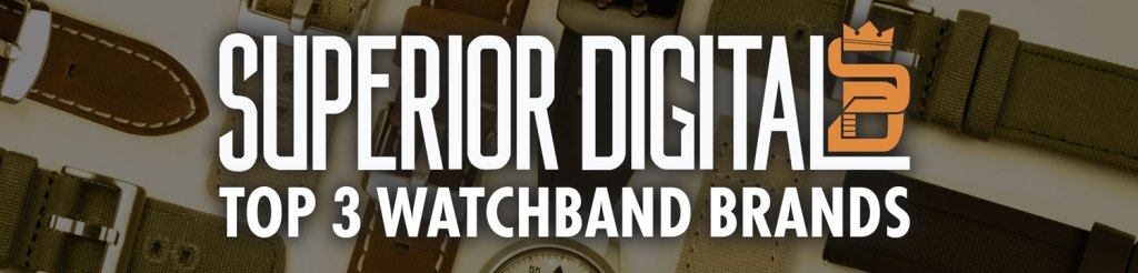 Superior Digital News - Top 3 Watchband Brands Banner