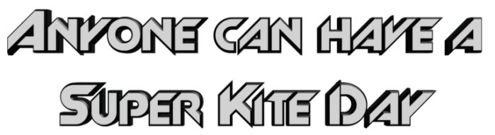 Anyone can have a super kite day (SKD Teamnames)