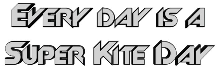 every day is a superkite day (SKD Teamnames)