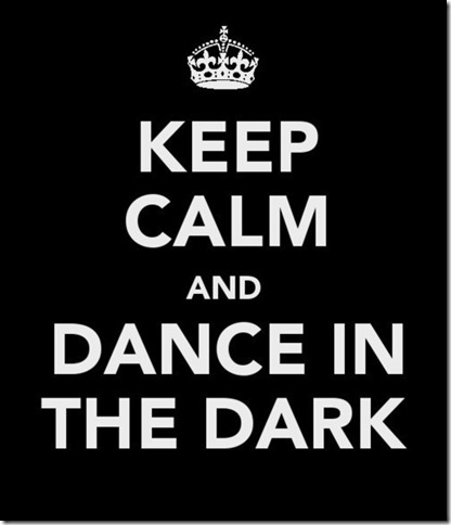 keep calm in the dark