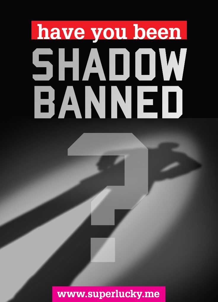 Have you been shadowbanned? | SuperLucky
