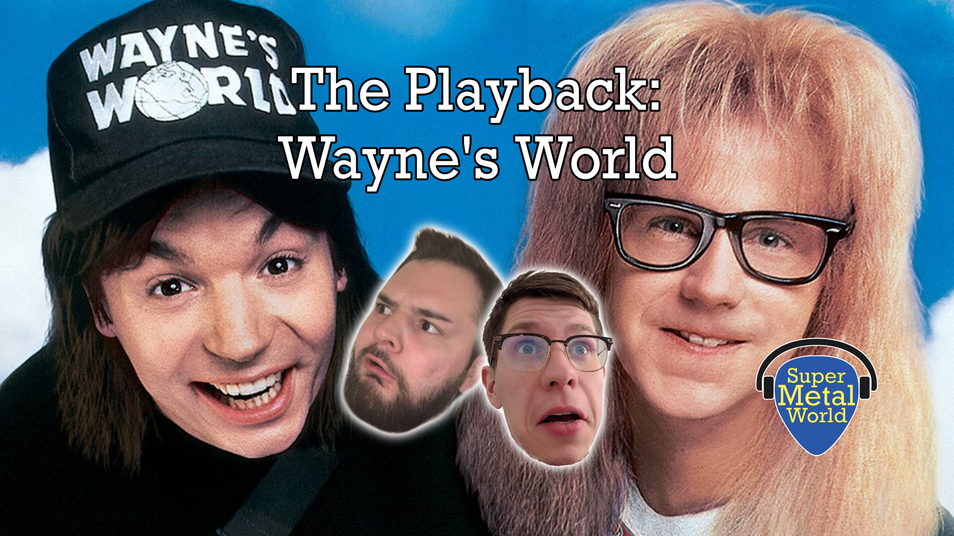 The Playback Waynes World Super Metal World