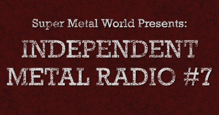 Independent Metal Radio #7