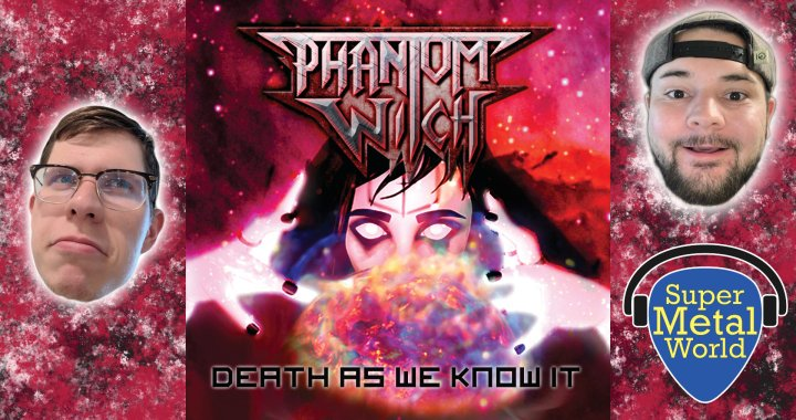 Listening to Phantom Witch's Death as We Know It