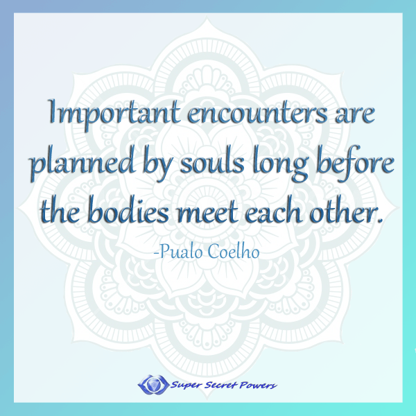 soulsmates are planned long before we meet