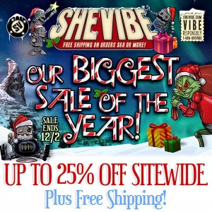 "[Image: SheVibe banner with text reading, ""OUR BIGGEST SALE OF THE YEAR! Sale ends 12/2. Up to 25 off sitewide plus free shipping!]"