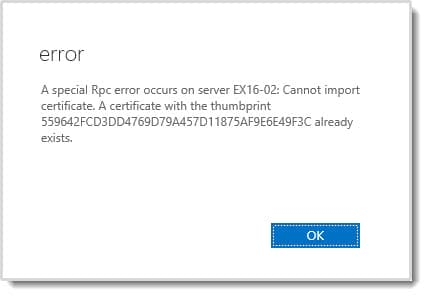 A special Rpc error occurs on server. Cannot import certificate. A certificate with the thumbprint already exists.