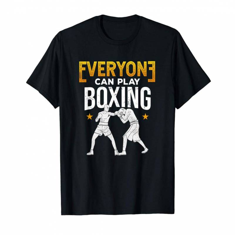 You Can T Play Boxing Shirt: Everyone Can Play Boxing Funny Coach Player Boxer Gift T