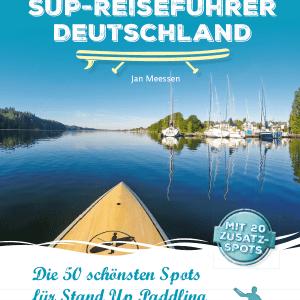 SUP-Reiseführe Deutschland 2te Auflage 2021