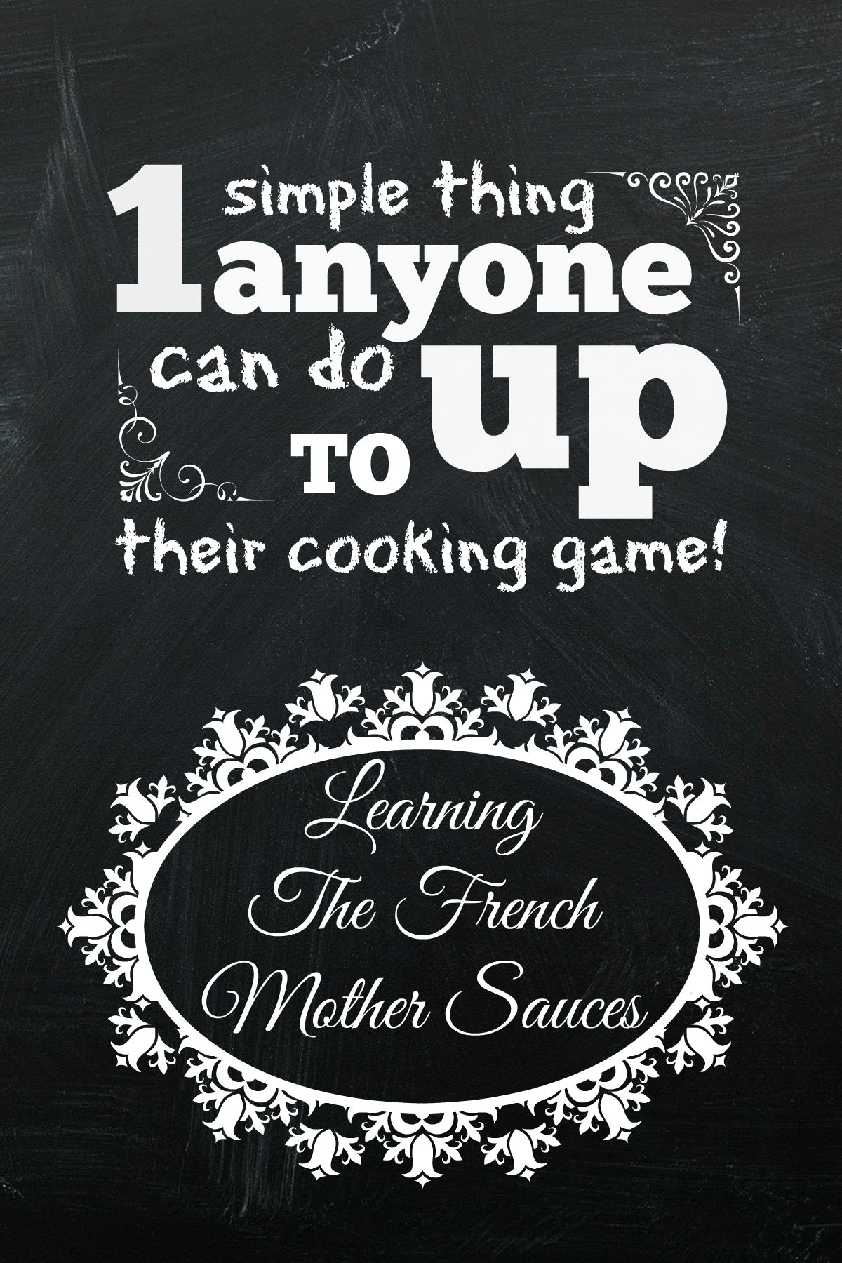 One simple thing anyone can do to up their cooking game – learning the French Mother Sauces