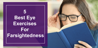 5 Best Eye Exercises For Farsightedness