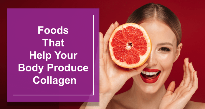 Foods That Help Your Body Produce Collagen
