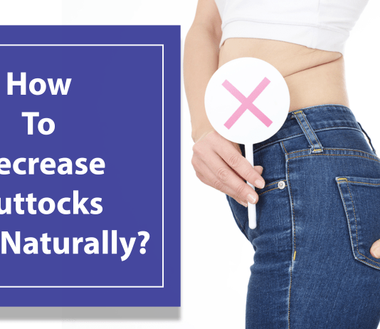 How To Decrease Buttocks Size Naturally