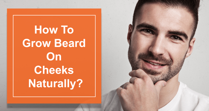 How to grow beard on cheeks naturally