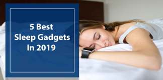 5-Best-Sleep-Gadgets-In-2019