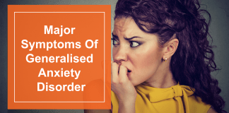 Major Symptoms Of Generalised Anxiety Disorder