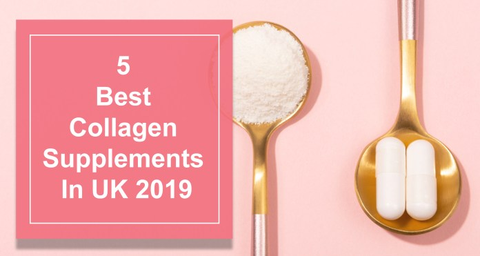 5 Best Collagen Supplements In UK 2019