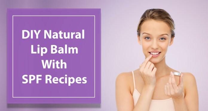 DIY Natural Lip Balm With SPF Recipes