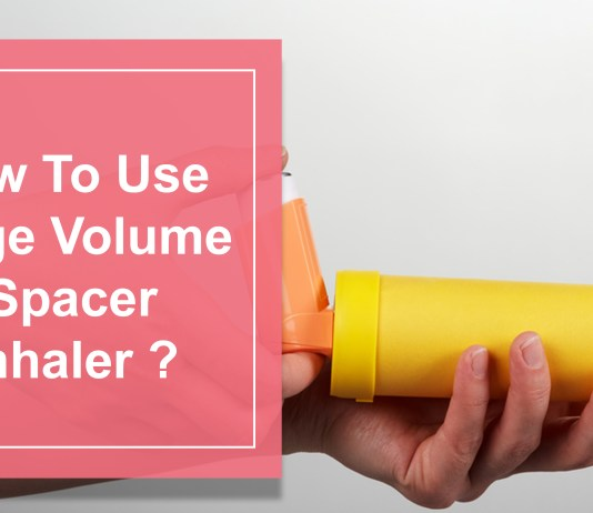How To Use An Inhaler With A Large Volume Spacer