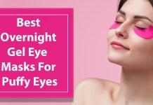 Best Overnight Gel Eye Masks For Puffy Eyes!