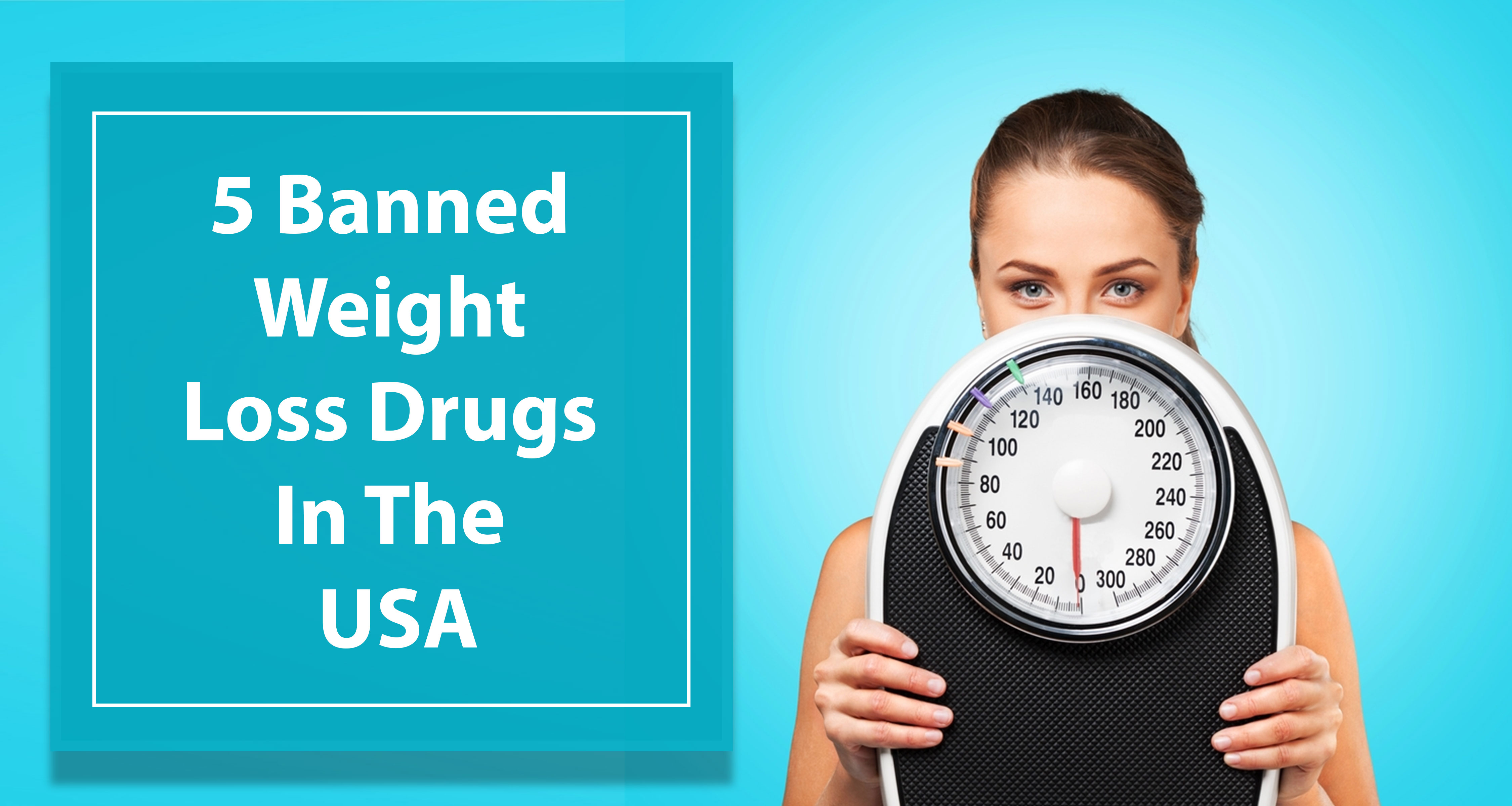 5 Banned Weight Loss Drugs In The USA - Harmful Effects Of