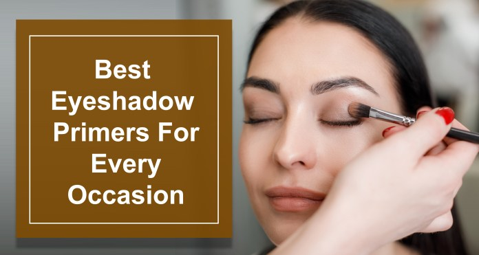 Best Eyeshadow Primers For Every Occasion