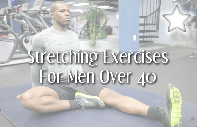 Best 4 Essential Daily Stretching Exercises for Men Over 40