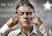 The Top 10 Brain Performance Enhancing Supplements You Should Try
