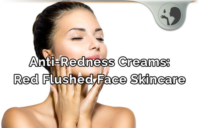 Anti-Redness Creams