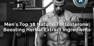 Men's Top 38 Natural Testosterone Boosting Herbal Extract Ingredients