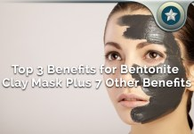 Top 3 Skincare Benefits for Bentonite Clay Mask