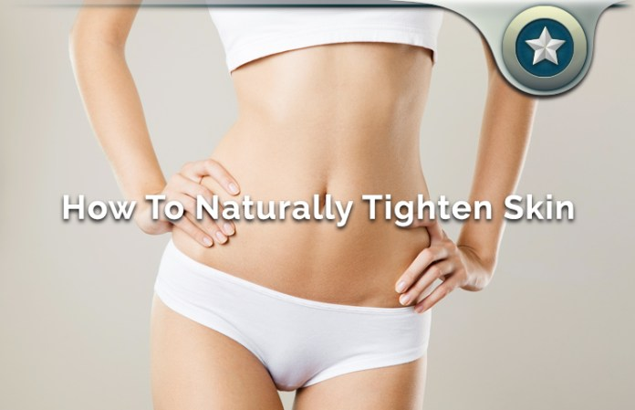 How To Naturally Tighten Skin