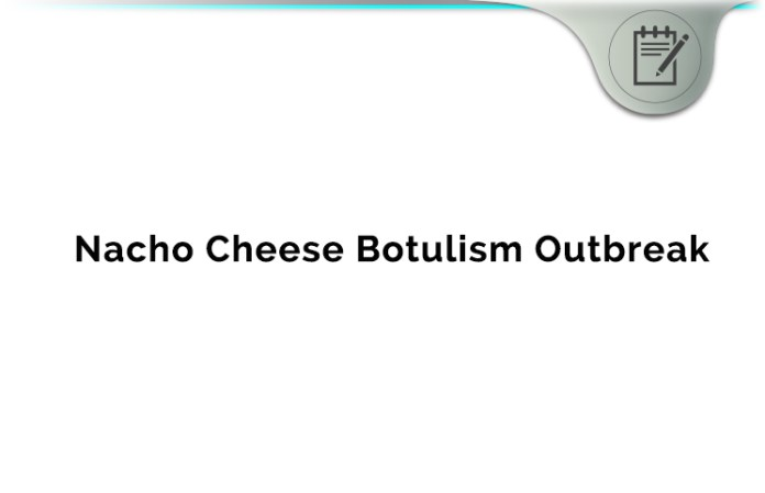 Nacho cheese botulism outbreak lawsuit review food safety alert nacho cheese botulism outbreak lawsuit malvernweather Gallery