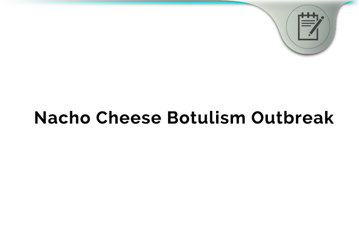Nacho Cheese Botulism Outbreak Lawsuit
