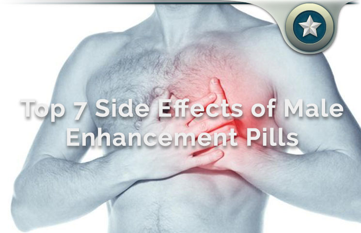 Male Enhancement Pill Side Effects Review Top 7 Risky