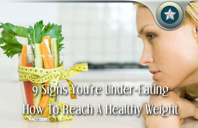 9 Signs You're Under-Eating