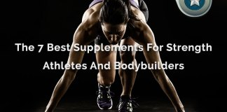 7 Best Supplements For Athletes And Bodybuilders Strength Building
