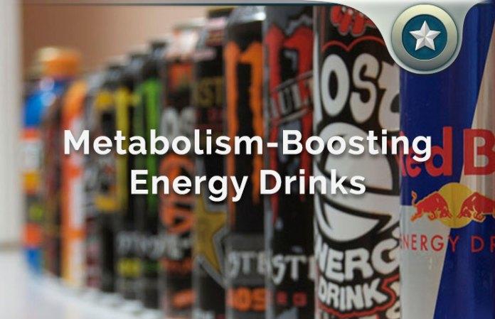 Metabolism Boosting Energy Drinks
