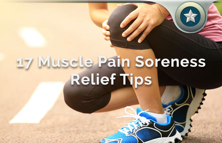 17 Muscle Pain Soreness Relief Tips For Athletes & Fitness Enthusiasts
