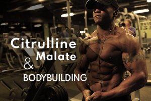 Can Citrulline Malate Contribute to Bodybuilding & Athletic Performance