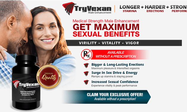 TryVexan Male Enhancement: Benefits, Side Effects, & Where To Buy