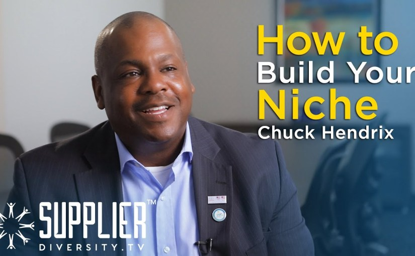 S01:E05 – How to Build, (Not Find), Your Niche as a Diverse Supplier with Chuck Hendrix