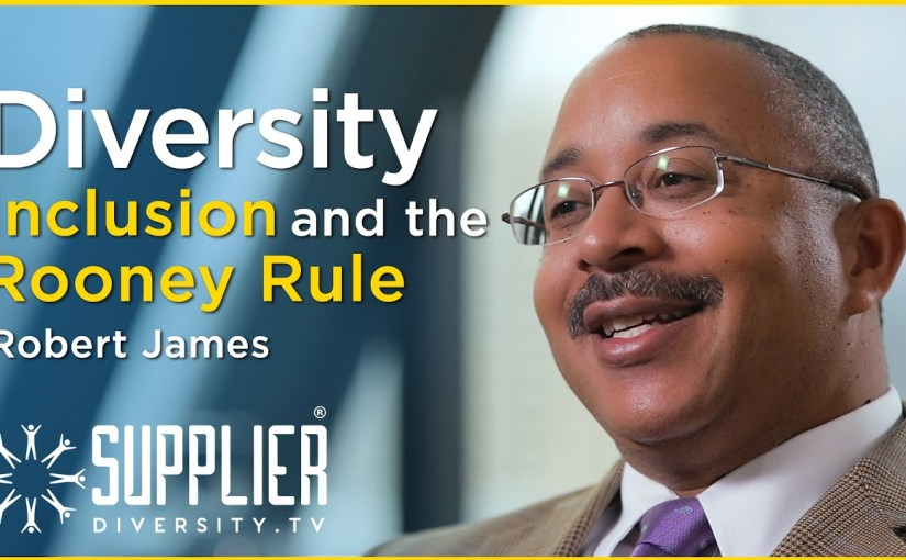 S02:E07 –  Diversity Inclusion and The Rooney Rule With Robert James