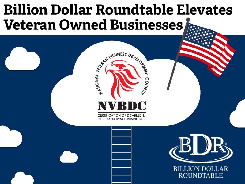 Billion Dollar Roundtable Elevates Veteran Owned Businesses